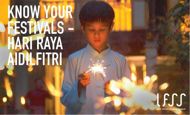 Know Your Festivals: Hari Raya Aidilfitri